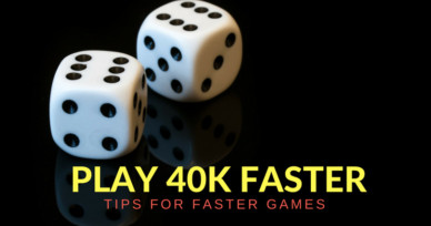 Playing 40K Faster